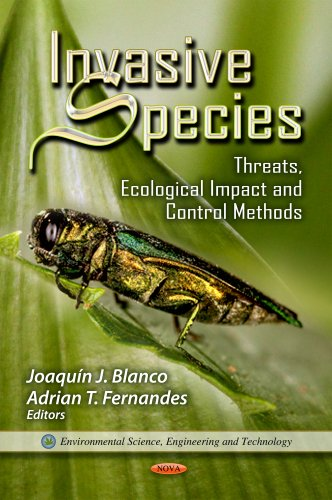 Invasive Species: Threats, Ecological Impact & Control Methods. Edited by Joaqun J. Blanco, ...