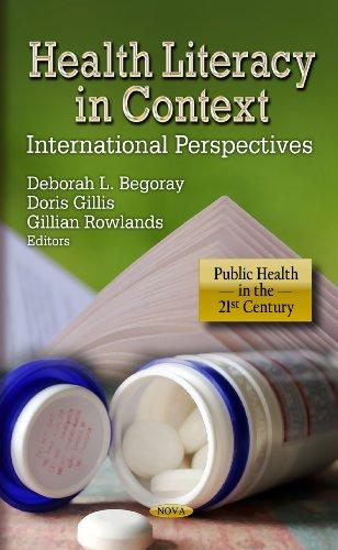 9781619429215: Health Literacy in Context: International Perspectives. Edited by Doris Gillis, Deborah L. Begoray, Gillian Rowlands (Public Health in the 21st Century)