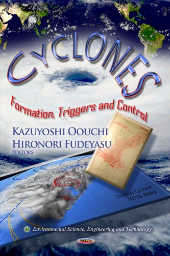 Cyclones: Formation, Triggers and Control (Environmental Science, Engineering and Technology)
