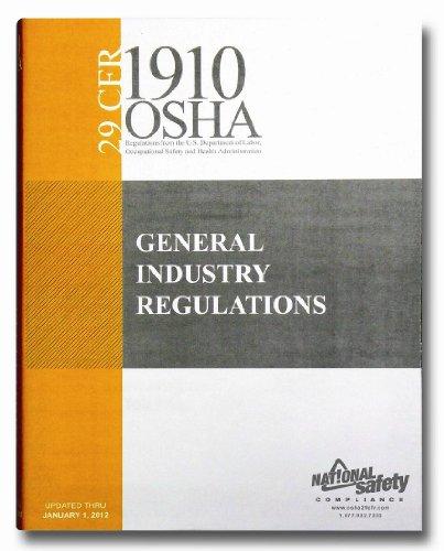 2012 Edition 29 CFR 1910 OSHA GENERAL INDUSTRY REGULATIONS