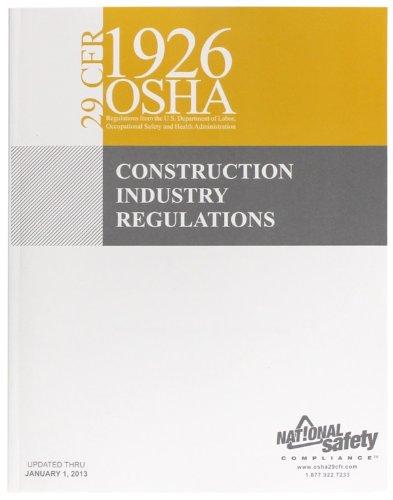 9781619461611: 2013 Edition 29 CFR 1926 OSHA GENERAL INDUSTRY REGULATIONS