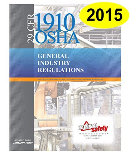 9781619462663: 2015 Edition 29 CFR 1910 OSHA General Industry Regulations