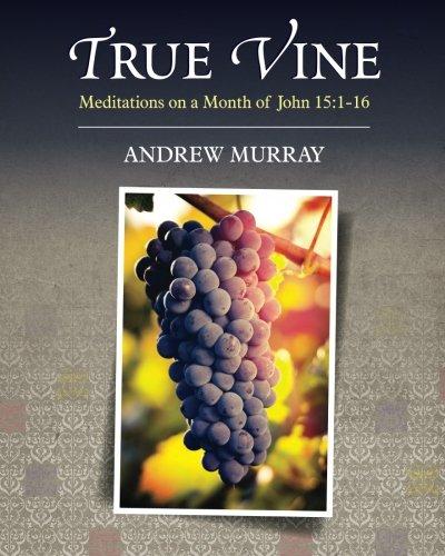 9781619492158: True Vine: Meditations on a Month of John 15:1-16