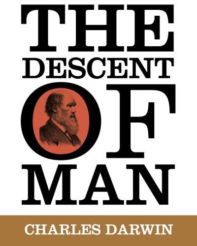 The Descent of Man: Charles Darwin