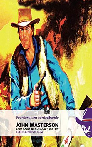 9781619510272: Frontera con contrabando (Coleccion Oeste) (Volume 14) (Spanish Edition)