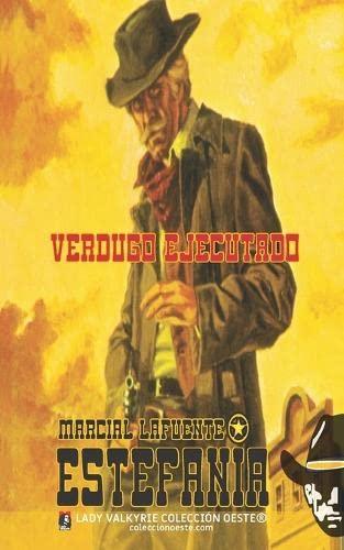 Verdugo ejecutado (Coleccion Oeste) (Volume 2) (Spanish: Estefania, Marcial Lafuente