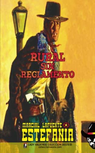 Rural sin reglamento (Coleccion Oeste) (Volume 4): Estefania, Marcial Lafuente