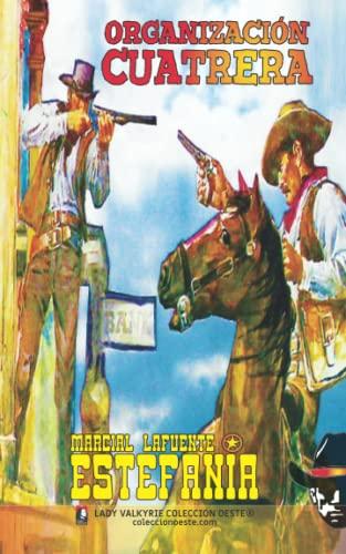 Organizacion cuatrera (Coleccion Oeste) (Volume 5) (Spanish: Estefania, Marcial Lafuente