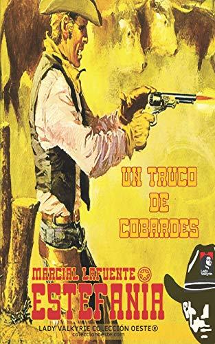 Un truco de cobardes (Coleccion Oeste) (Volume: Marcial Lafuente Estefania