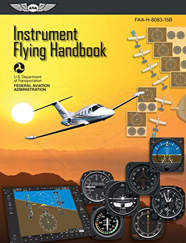 9781619540224: Instrument Flying Handbook: ASA FAA-H-8083-15B