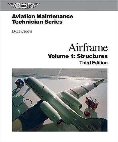Aviation Maintenance Technician: Airframe, Volume 1 Ebundle: Volume 1: Structures: Dale Crane