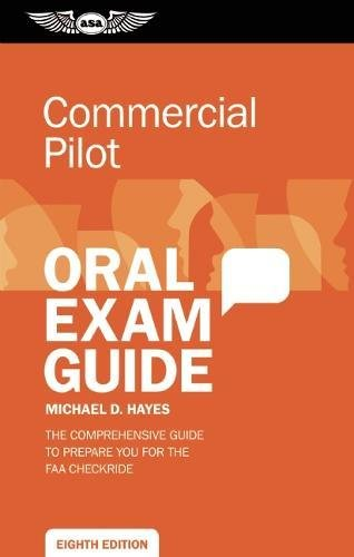 9781619540941: Commercial Pilot Oral Exam Guide: The Comprehensive Guide to Prepare You for the FAA Checkride (Oral Exam Guide Series)