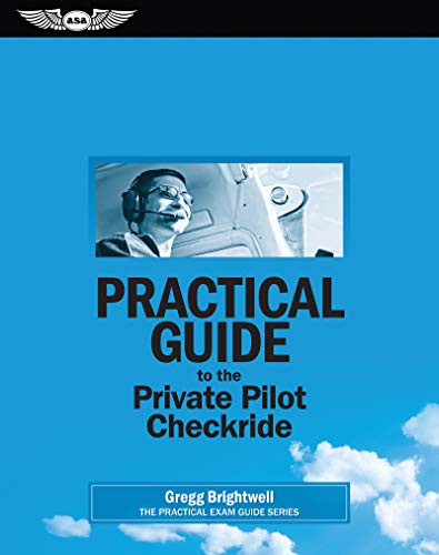 Practical Guide to the Private Pilot Checkride (eBundle edition) (Practical Exam Guide Series): ...