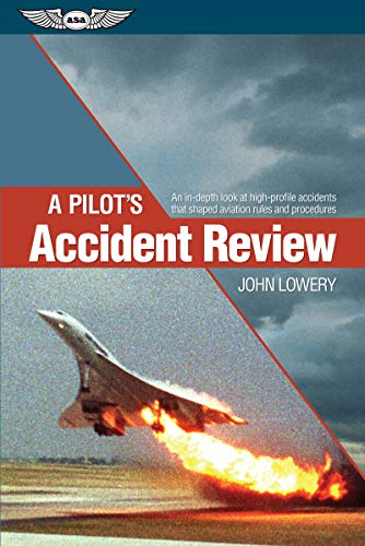 9781619542174: A Pilot's Accident Review: An in-depth look at high-profile accidents that shaped aviation rules and procedures
