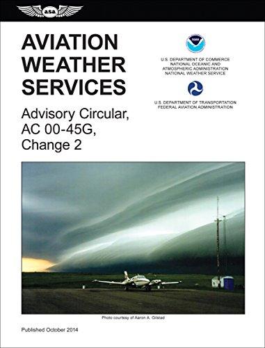9781619542617: Aviation Weather Services (2015 Edition): FAA Advisory Circular 00-45G, Change 2 (FAA Handbooks series)