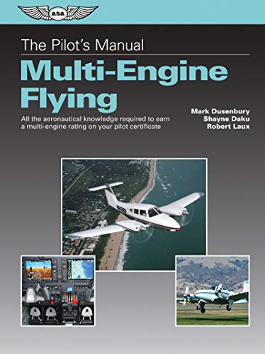 9781619542662: The Pilot's Manual: Multi-Engine Flying: All the aeronautical knowledge required to earn a multi-engine rating on your pilot certificate (The Pilot's Manual Series)
