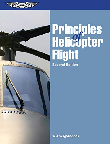 Principles of Helicopter Flight: Walter J Wagtendonk