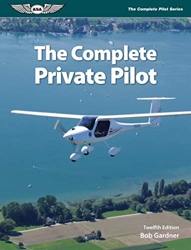 9781619543225: The Complete Private Pilot (The Complete Pilot Series)