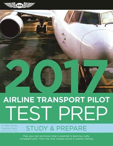 9781619543591: Airline Transport Pilot Test Prep 2017 (PDF eBook): Study & Prepare: Pass your test and know what is essential to become a safe, competent pilot — ... in aviation training (Test Prep series)