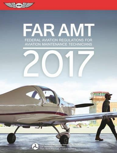 9781619543713: FAR-AMT 2017: Federal Aviation Regulations for Aviation Maintenance Technicians