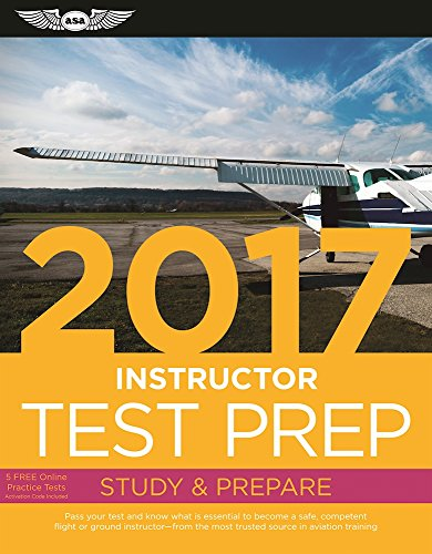 9781619543829: Instructor Test Prep 2017 Book and Tutorial Software Bundle: Study & Prepare: Pass your test and know what is essential to become a safe, competent ... the most trusted source in aviation training