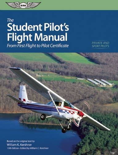 9781619543997: The Student Pilot's Flight Manual: From First Flight to Private Certificate