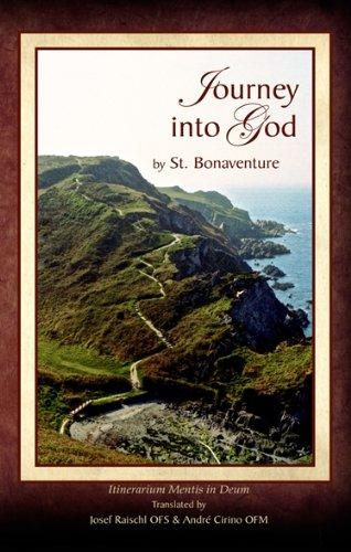 Journey into God : Itinerarium Mentis in: St Bonaventure