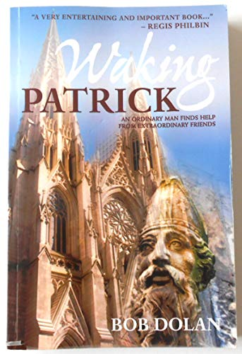 9781619560420: Waking Patrick, an Ordinary Man Finds Help From Extraordinary Friends