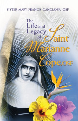 9781619560826: The Life and Legacy of St. Marianne Cope OSF