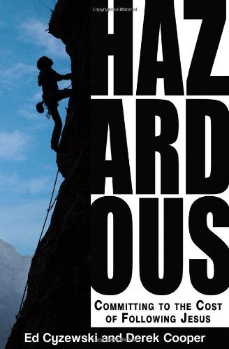 9781619580114: Hazardous: Committing to the Cost of Following Jesus