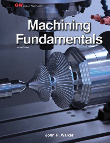 Machining Fundamentals (Hardback): John R Walker, Bob Dixon