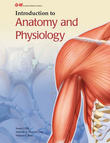 Introduction to Anatomy and Physiology: Rose, William C.,