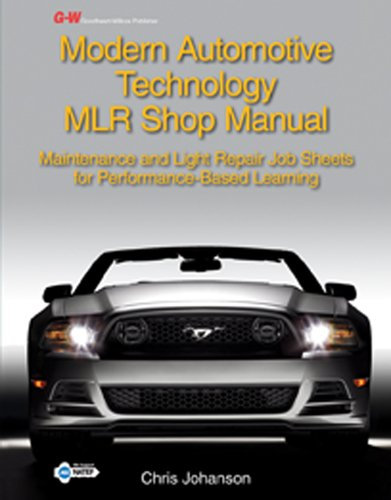 Lovely Modern Automotive Technology MLR Shop Manual: Maintenance: Johanson, Chris