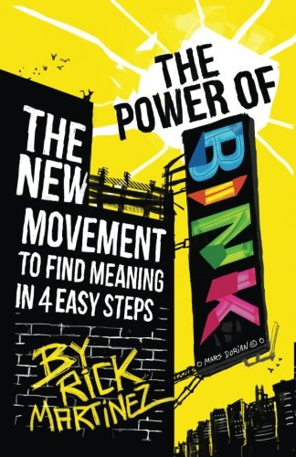 The Power of BINK: The New Movement To Find Meaning In 4 Easy Steps: Rick Martinez