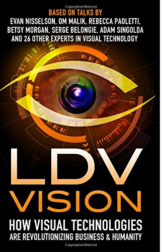 9781619613348: LDV Vision: How Visual Technologies Are Revolutionizing Business & Humanity