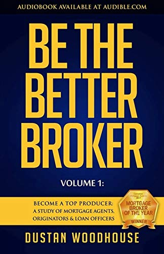 Be the Better Broker, Volume 1 : So You Want to Be a Broker?