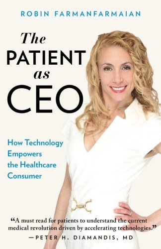9781619613768: The Patient as CEO: How Technology Empowers the Healthcare Consumer