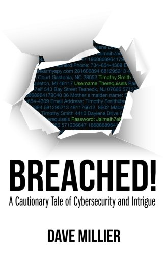 9781619613782: Breached!: A Cautionary tale of cybersecurity and intrigue