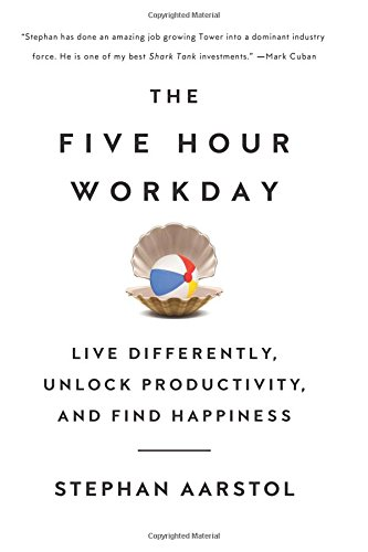 9781619614512: The Five-Hour Workday: Live Differently, Unlock Productivity, and Find Happiness