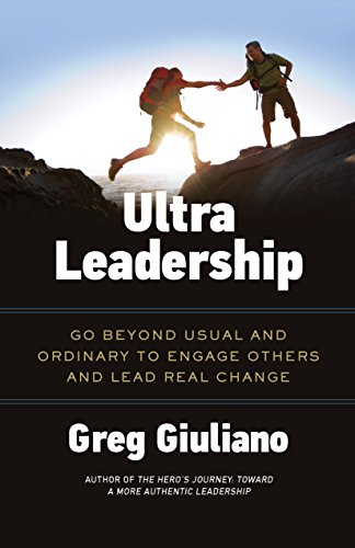 9781619614529: Ultra Leadership: Go Beyond Usual and Ordinary to Engage Others and Lead Real Change