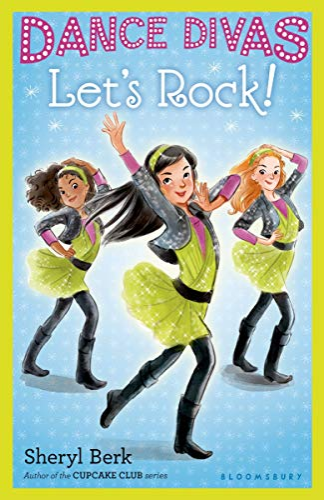 Dance Divas: Let's Rock!: Sheryl Berk