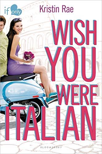Wish You Were Italian (If Only): Rae, Kristin
