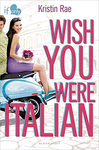 9781619632868: Wish You Were Italian: An If Only novel