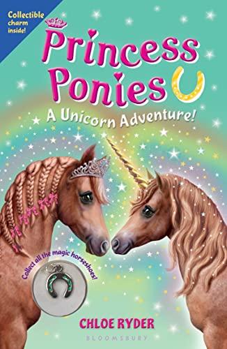 Princess Ponies 4: A Unicorn Adventure!: Ryder, Chloe