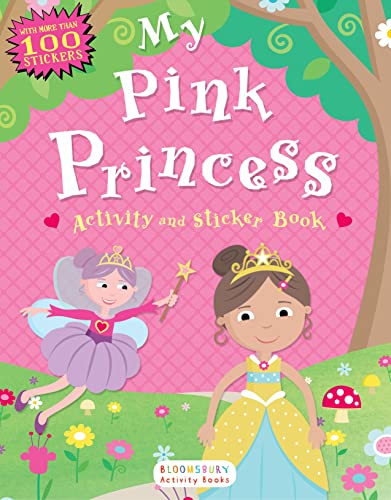 9781619633070: My Pink Princess Activity and Sticker Book: Bloomsbury Activity Books