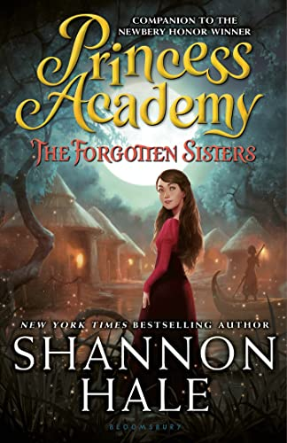 Princess Academy: The Forgotten Sisters: Hale, Shannon