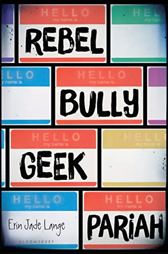 9781619634985: Rebel, Bully, Geek, Pariah