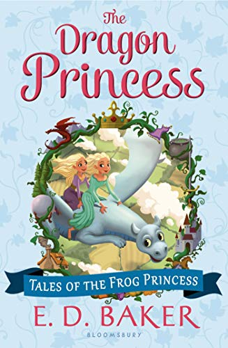 The Dragon Princess (Tales of the Frog Princess): Baker, E. D.