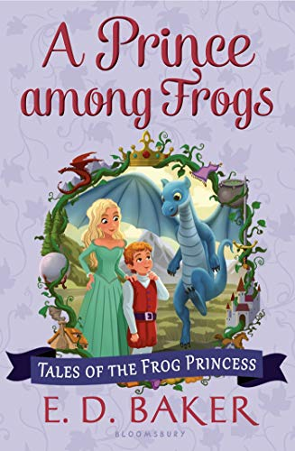 A Prince Among Frogs (Tales of the Frog Princess): Baker, E. D.
