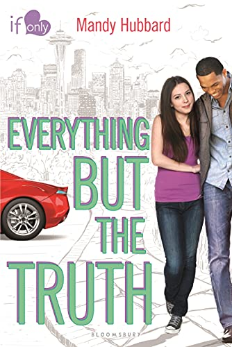 Everything But the Truth: An If Only Novel: Hubbard, Amanda; Hubbard, Mandy